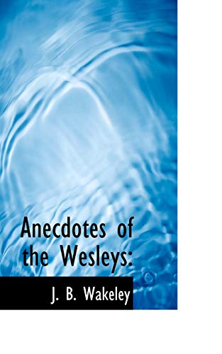 9781117155548: Anecdotes of the Wesleys