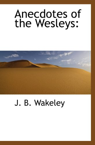 9781117155555: Anecdotes of the Wesleys