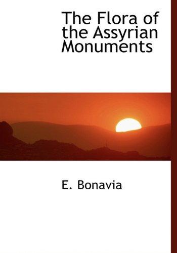 The Flora of the Assyrian Monuments: Bonavia, E.