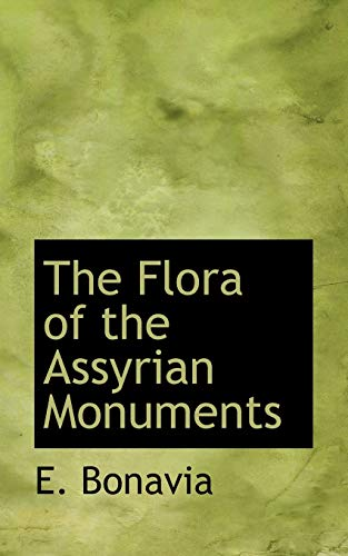The Flora of the Assyrian Monuments (Paperback): E Bonavia