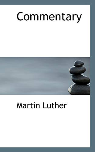 Commentary: Luther, Martin