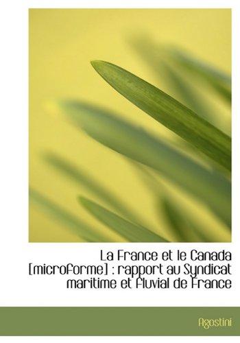 9781117160030: La France Et Le Canada [Microforme]: Rapport Au Syndicat Maritime Et Fluvial de France