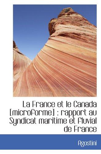9781117160054: La France et le Canada [microforme] : rapport au Syndicat maritime et fluvial de France