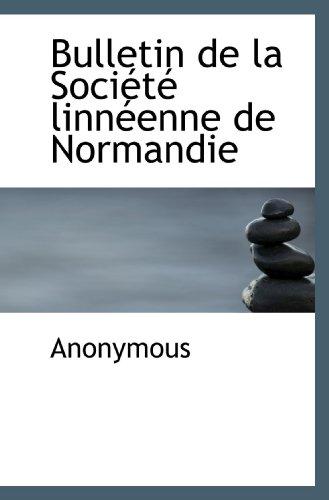 9781117162744: Bulletin de la Société linnéenne de Normandie (French Edition)