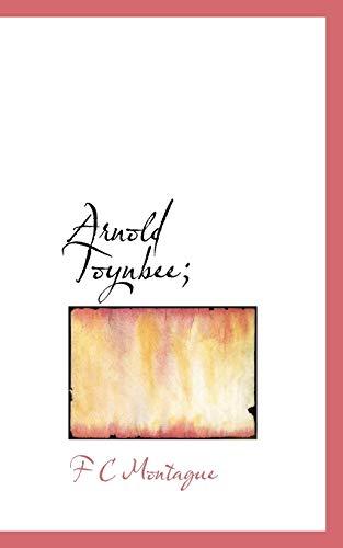 9781117165028: Arnold Toynbee;