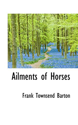 Ailments of Horses: Frank Townsend Barton