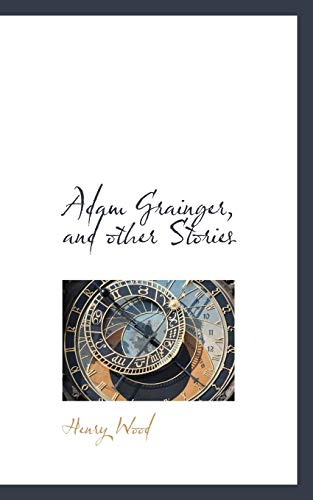 9781117167510: Adam Grainger, and other Stories