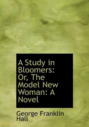 9781117171746: A Study in Bloomers: Or, The Model New Woman: A Novel