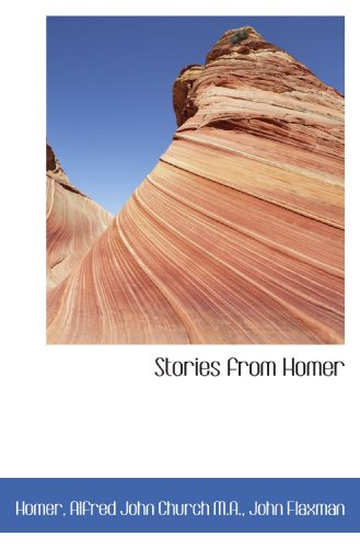 Stories from Homer (1117172031) by Homer, .; Church, Alfred John; Flaxman, John