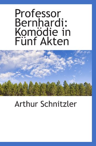 9781117174594: Professor Bernhardi: Komödie in FÃ1/4nf Akten