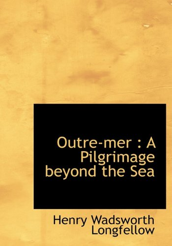 9781117175447: Outre-Mer: A Pilgrimage Beyond the Sea