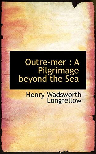 9781117175454: Outre-mer: A Pilgrimage beyond the Sea
