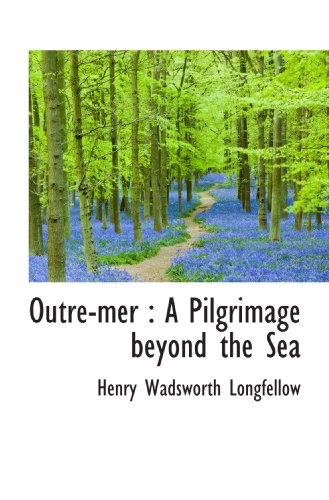 9781117175461: Outre-mer : A Pilgrimage beyond the Sea