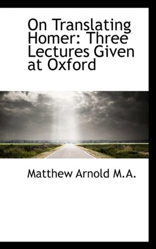 9781117175652: On Translating Homer: Three Lectures Given at Oxford