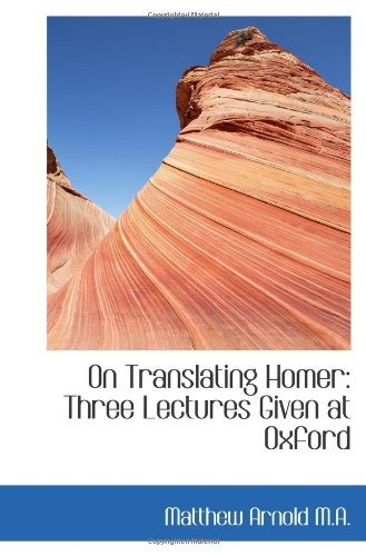 9781117175676: On Translating Homer: Three Lectures Given at Oxford