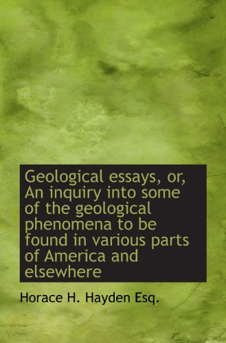 9781117183886: Geological essays, or, An inquiry into some of the geological phenomena to be found in various parts