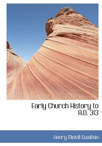 9781117186108: Early Church History to A.D. 313