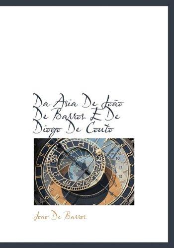 Da Asia De João De Barros E De Diogo De Couto (Portuguese Edition): Joao De Barros