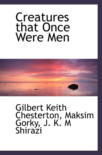 9781117193106: Creatures that Once Were Men