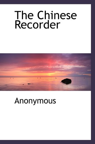 9781117194943: The Chinese Recorder
