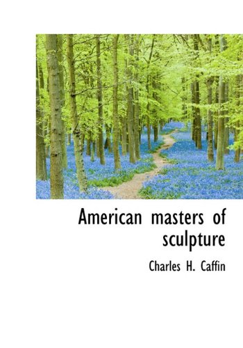 9781117198330: American Masters of Sculpture