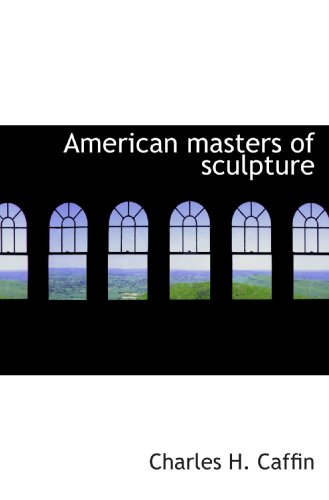 9781117198354: American masters of sculpture