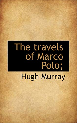 9781117202150: The travels of Marco Polo;