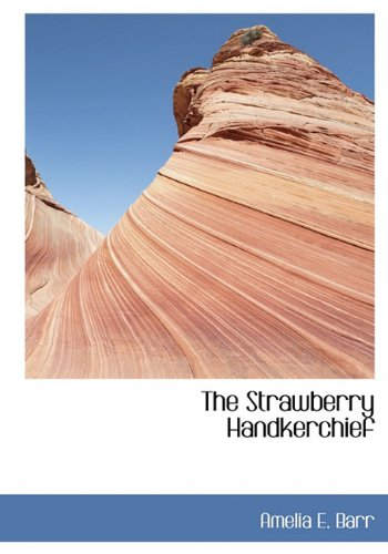 9781117203317: The Strawberry Handkerchief