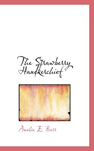 9781117203324: The Strawberry Handkerchief