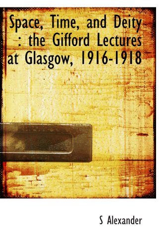 9781117203836: Space, Time, and Deity : the Gifford Lectures at Glasgow, 1916-1918