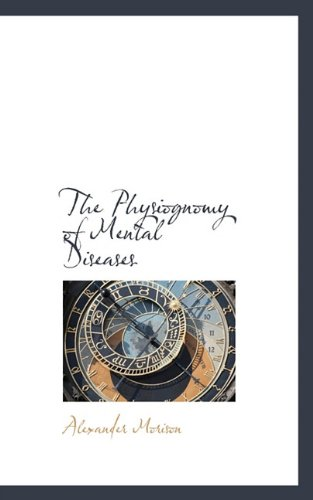 9781117208053: The Physiognomy of Mental Diseases