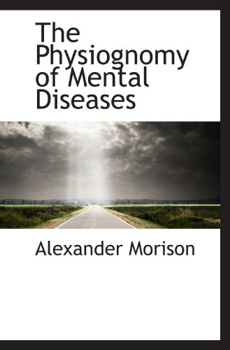 9781117208077: The Physiognomy of Mental Diseases