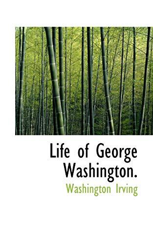 The Life of George Washington, Commander -In-Chief: Washington Irving