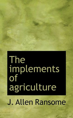 9781117217628: The implements of agriculture