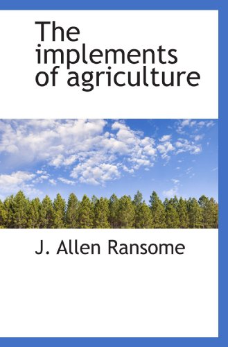 9781117217642: The implements of agriculture