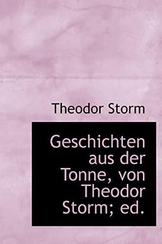 Geschichten Aus Der Tonne, Von Theodor Storm; Ed. (1117219593) by Storm, Theodor