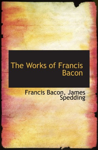 9781117220611: The Works of Francis Bacon