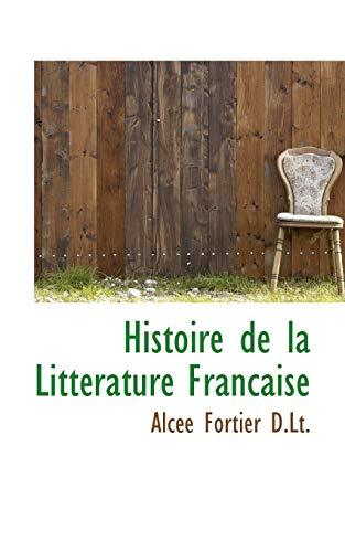 9781117228839: Histoire de la Littérature Francaise