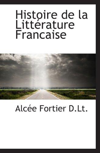 9781117228846: Histoire de la Littérature Francaise