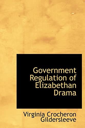 9781117229003: Government Regulation of Elizabethan Drama