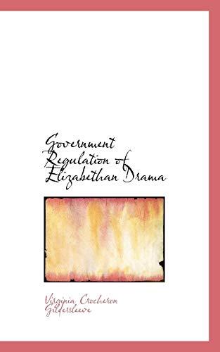 9781117229010: Government Regulation of Elizabethan Drama