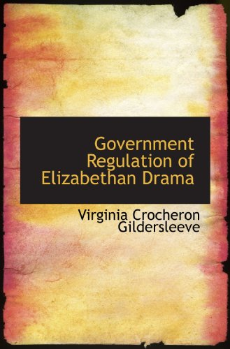 9781117229027: Government Regulation of Elizabethan Drama