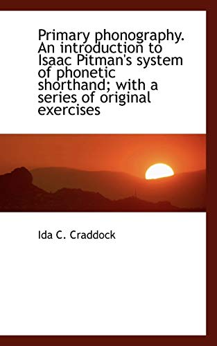 9781117231297: Primary Phonography. an Introduction to Isaac Pitman's System of Phonetic Shorthand; With a Series O