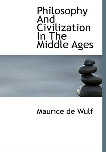 9781117232805: Philosophy And Civilization In The Middle Ages