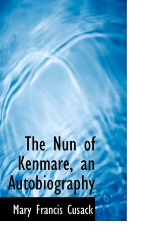 9781117234175: The Nun of Kenmare, an Autobiography