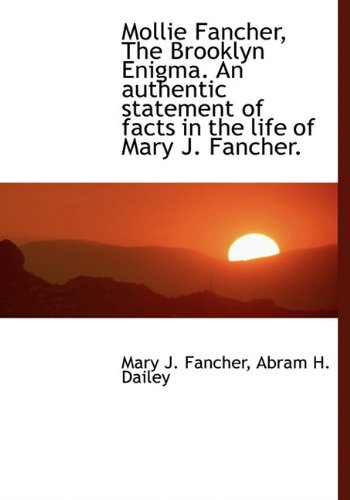 Mollie Fancher, The Brooklyn Enigma. An authentic: Mary J. Fancher,