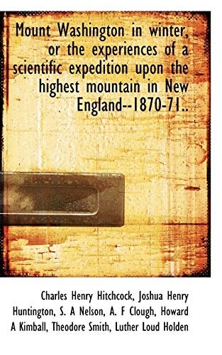 9781117241371: Mount Washington in winter, or the experiences of a scientific expedition upon the highest mountain