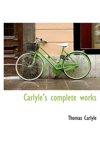 9781117246574: Carlyle's complete works