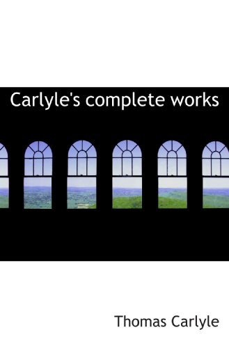 9781117246598: Carlyle's complete works