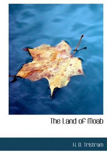 9781117250533: The Land of Moab